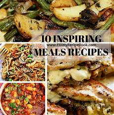 10 inspiring meals recipes fill my recipe book