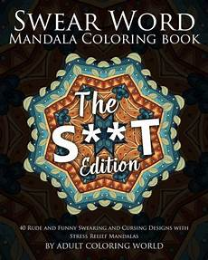 swear word mandala coloring book the s t edition 40
