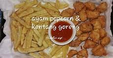 Resep Ayam Popcorn Dan Kentang Goreng Oleh Delia Ep Cookpad