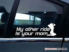 My Other Ride Is Your Mom Funny Car Sticker Decal