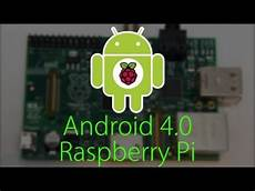 raspberry pi android android 4 0 on the raspberry pi successful build
