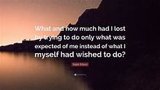 Ralph Ellison Quote What And How Much Had I Lost By