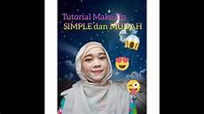Tutorial Make Up Simple Dan Mudah Ala Aku 2020