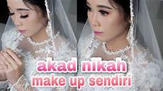 Wedding Make Up Sendiri Tutorial Make Up Akad Nikah