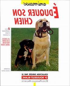 comment dresser un chien gratuit dresser chien traduction et comment dresser un chiot
