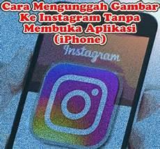 Kini Pengguna Iphone Dapat Mengunggah Gambar Ke Instagram