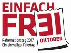 31 Oktober Feiertag 2017 - einfach reformationsjubil 228 um 2017 evangelische