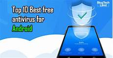 best free antivirus for android 2019 blog tech land