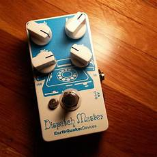 earthquaker dispatch master earthquaker devices dispatch master pedal of the day