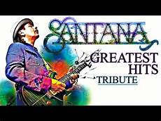 the best song 2014 quot carlos santana quot greatest hits 1969 2014 tribute best