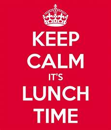 keep calm it s lunch time poster kyle keep calm o matic