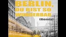Berlin Du Bist So Wunderbar Gilmohr Remix