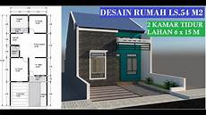 Desain Rumah Type 54 Dilahan 6 X 15 M2 2 Kamar Tidur