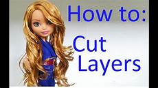 How To Style Doll Hair how to cut layers on doll hair by eahboy