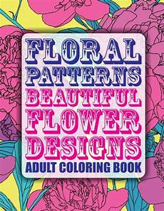 floral patterns beautiful flower designs adult coloring