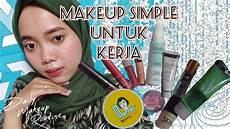 Tutorial Makeup Simple Untuk Kerja