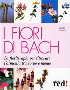 libro fiori di bach i fiori di bach sigrid schmidt libro