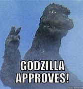 Image result for godzilla approved