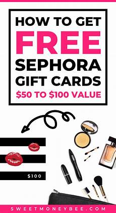 how to get free sephora gift cards 50 to 100 value