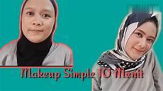 Makeup Simple 10 Menit Untuk Ke Kantor Makeup Gak Perlu