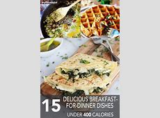 15 Delicious Breakfast For Dinner Dishes Under 400