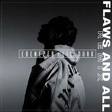 ebenezer ft lil durk flaws and all remix iplayeverything