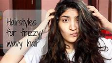 Hairstyles For Wavy Frizzy Hair