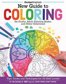 tips for adult coloring new guide to coloring for crafts adult coloring books