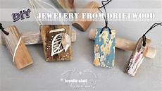 Diy Jewellery Pendant Out Of Driftwood How To