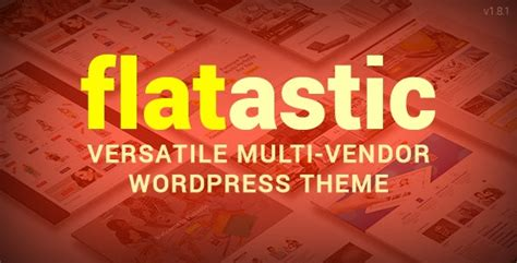 flatastic v1 7 6 versatile multi vendor wordpress theme