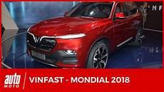 Mondial De L Auto 2018 Le Vietnamien Vinfast D 233 Voile Ses