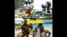 cancun mexico vlog 2017 bae cation youtube