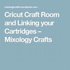 cricut craft room and linking your cartridges cricut
