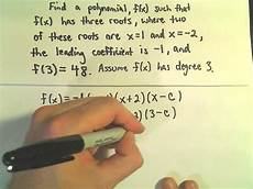 finding the formula for a polynomial given zeros roots degree and one point exle 3 youtube
