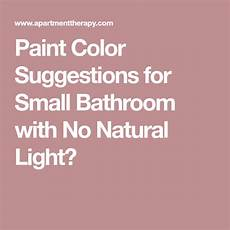paint color suggestions for small bathroom with no natural light natural light paint colors