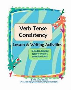 grammar worksheets verb tense consistency 25026 verb tense consistency lesson and practice my tpt store products verb tenses teaching verbs