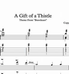 michael marc a gift of a thistle braveheart sheet music tabs