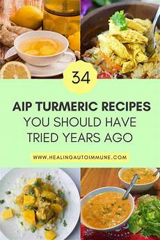 34 Aip Turmeric Recipes You Should Tried Years Ago