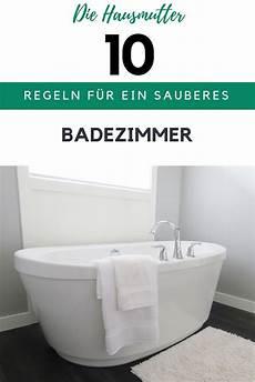 10 regeln f 252 r ein sauberes badezimmer badezimmer