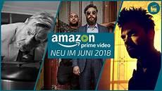 Prime Neue Filme - neu auf prime im juni 2018 die besten filme