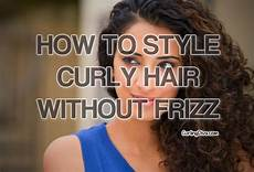 how to style curly hair without frizz how to style curly hair without frizz curling