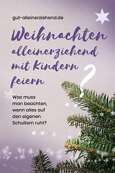 weihnachten alleinerziehend mit kindern feiern gut