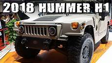all new hummer h1 revival of the legend in form of 2018