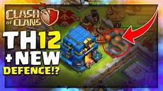 coc update 2018 town 12 new defence new troop clash of clans