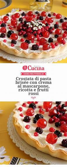 ricetta crostata al mascarpone e frutti rossi paneangeli crostata di pasta bris 233 e con crema al mascarpone ricotta e frutti rossi mascarpone