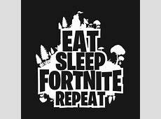 Eat sleep Fortnite   @cricut@   Birthday wallpaper