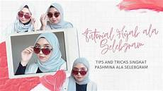 5 Tutorial Pashmina Ala Selebgram Mudah Dan Simple
