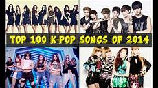 the best song 2014 top 100 k pop songs of 2014 january to september