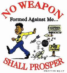 the ones formed against me won t prosper stop counting weapons still counting blessings life