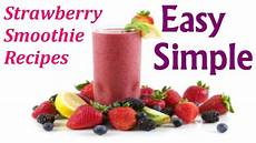 smoothie rezepte einfach easy simple strawberry smoothie recipes